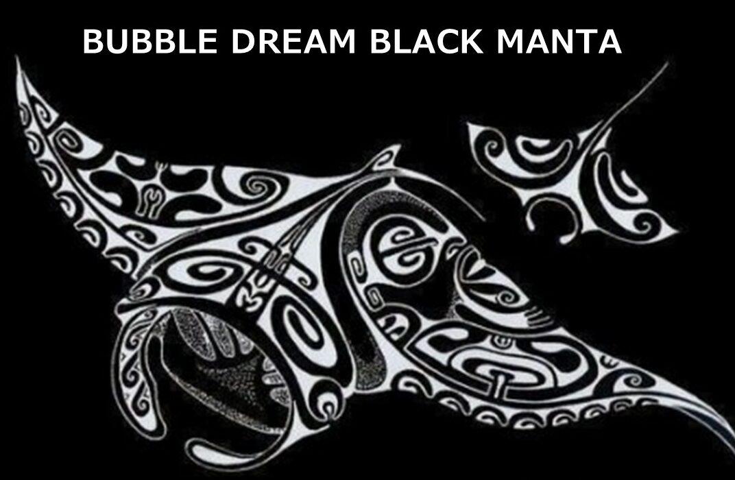 Bubble Dream Black Manta